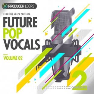 Producer Loops Future Pop Vocals Vol.2