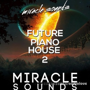 Miracle Sounds Future Piano House 2