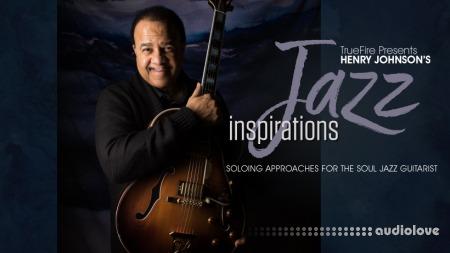 Truefire Henry Johnson's Jazz Inspirations TUTORiAL