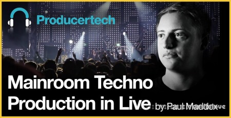 Producertech Mainroom Techno in Live by Paul Maddox TUTORiAL