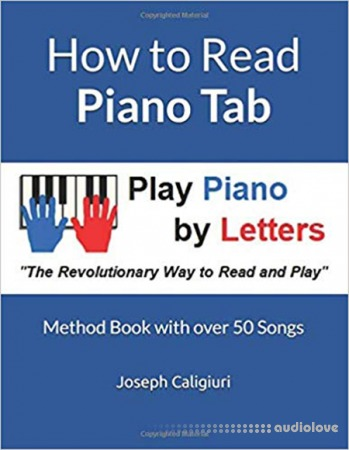 How to Read Piano Tab: Method Book with 50 Songs