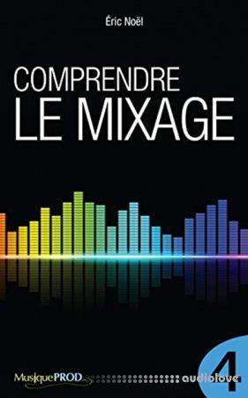 Comprendre le mixage (Partie 1) by Éric Noël