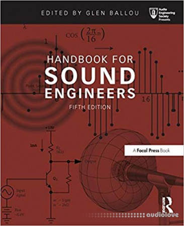 Handbook for Sound Engineers (Audio Engineering Society Presents) 5th Edition