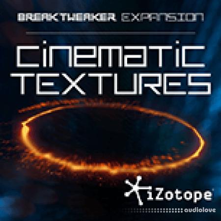 iZotope BreakTweaker Cinematic Textures v1.00 DAW Presets