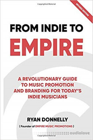 From Indie To Empire: The only DIY music marketing tool needed for today's Indie Musicians