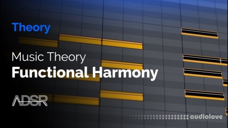 ADSR Sounds Music Theory and Functional Harmony TUTORiAL
