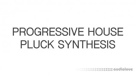 SkillShare Progressive House Pluck Synthesis TUTORiAL