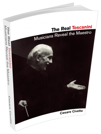 The Real Toscanini Musicians Reveal the Maestro (Amadeus)