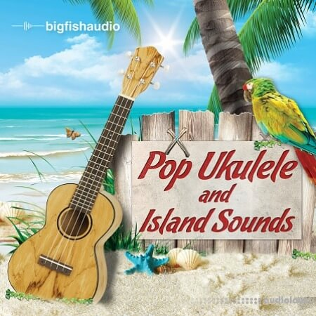 Big Fish Audio Pop Ukulele and Island Sounds ACiD WAV REX Stylus RMX AiFF