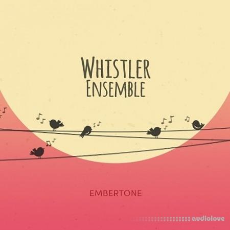 Embertone Whistler Ensemble KONTAKT