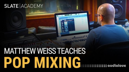 Slate Academy Matthew Weiss Teaches Pop Mixing