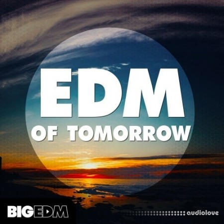 Big EDM EDM Of Tomorrow WAV MiDi Synth Presets
