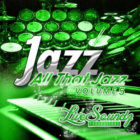 Live Soundz Productions All That Jazz Vol.5 WAV MiDi ReFill