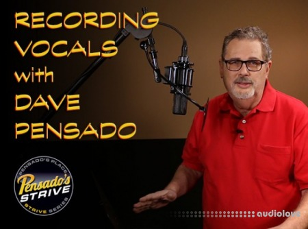 Pensados Strive Recording Vocals with Dave Pensado TUTORiAL