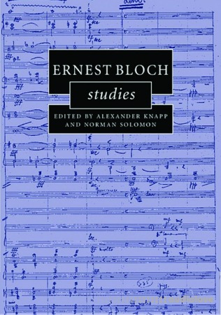 Ernest Bloch Studies (Cambridge Composer Studies)