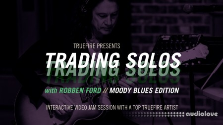 Truefire Robben Ford's Trading Solos Moody Blues TUTORiAL