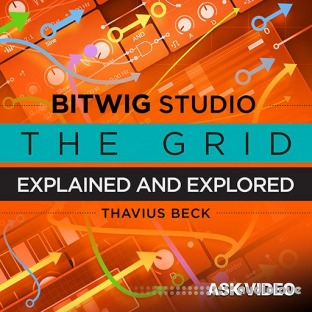 Ask Video Bitwig Studio 302 The Grid Explained and Explored