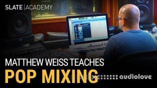 Slate Academy Matthew Weiss Teaches Pop Mixing