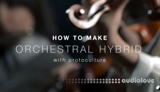 Sonic Academy How To Make Orchestral Hybrid with Protoculture