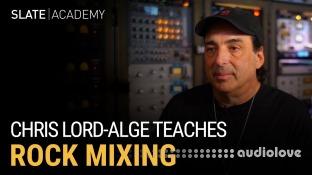 Slate Academy Chris Lord-Alge Teaches Rock Mixing