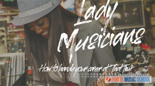 Forte Music School Lady Musicians How to Manage Your Music Career When It's That Time