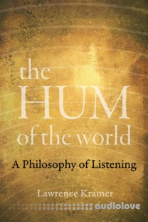 The Hum of the World A Philosophy of Listening