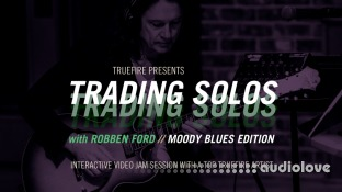 Truefire Robben Ford's Trading Solos Moody Blues