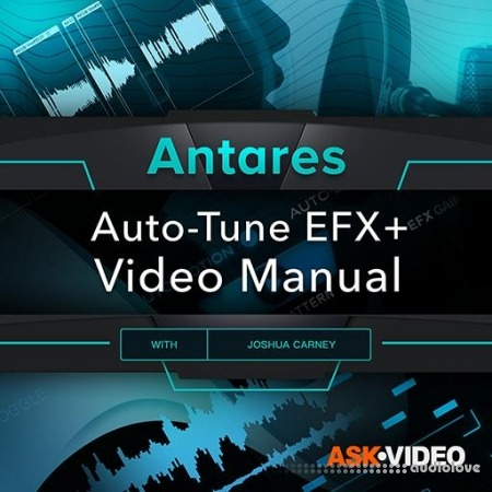 Ask Video Auto-Tune 101 Auto-Tune EFX+ Video Manual TUTORiAL