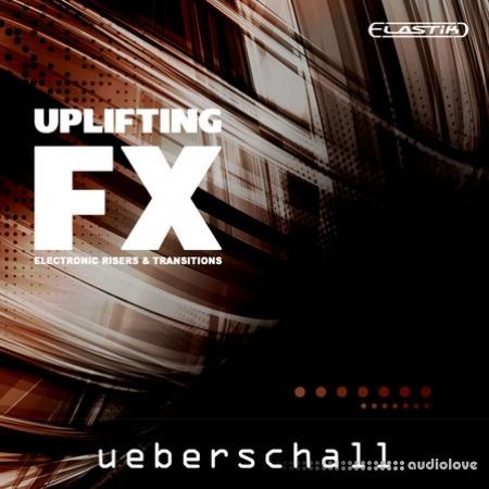 Ueberschall Uplifting FX Elastik