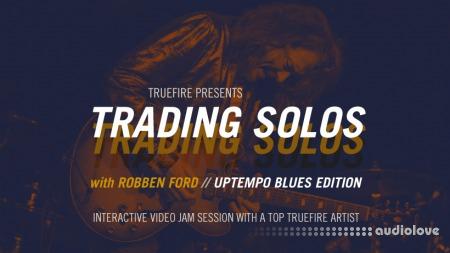 Truefire Robben Ford's Trading Solos Uptempo Blues TUTORiAL