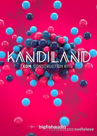 Big Fish Audio Kandiland EDM Construction Kits MULTiFORMAT KONTAKT
