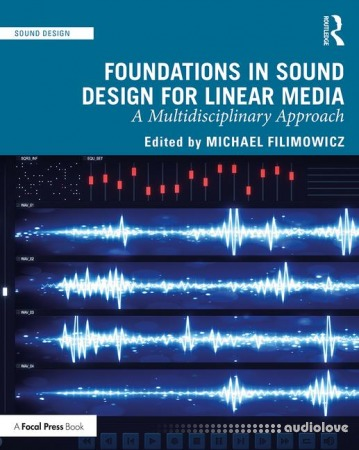 Foundations in Sound Design for Linear Media A Multidisciplinary Approach