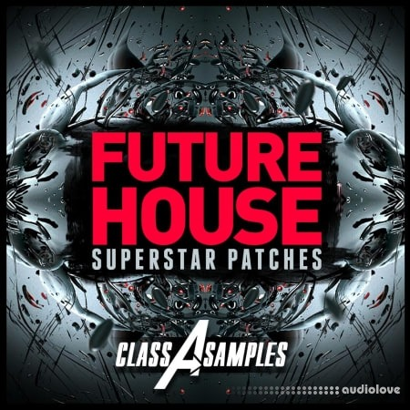 Class A Samples Future House Superstar Patches Synth Presets