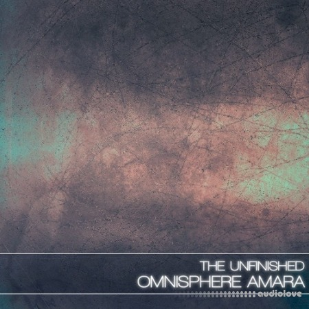 The Unfinished Omnisphere Amara Synth Presets