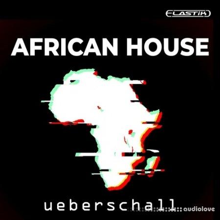 Ueberschall African House Elastik