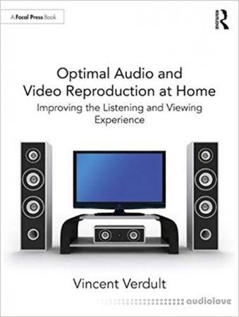 Optimal Audio and Video Reproduction at Home Improving the Listening and Viewing Experience