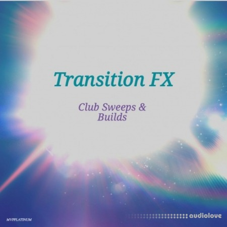 MVPPlatinum Transition FX Club Sweeps N Builds WAV