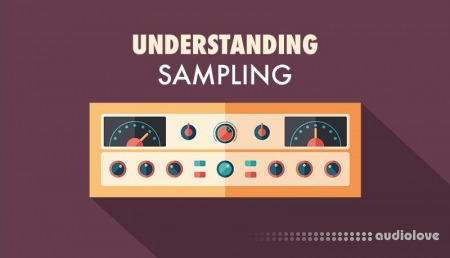 Sonic Academy Understanding Sampling with Protoculture TUTORiAL