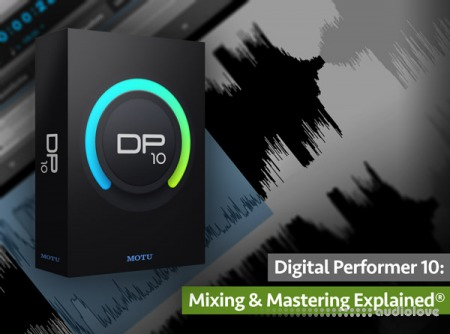 Groove3 Digital Performer 10 Mixing and Mastering Explained TUTORiAL