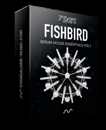 Standalone-Music FISHBIRD SERUM HOUSE PRESETS BY 7 SKIES