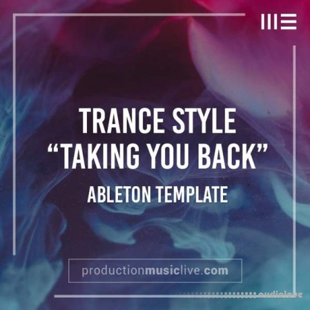 Production Music Live Taking You Back Classic Uplifting Trance Ableton Template DAW Templates