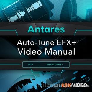 Ask Video Auto-Tune 101 Auto-Tune EFX+ Video Manual