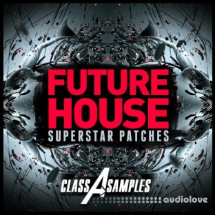 Class A Samples Future House Superstar Patches