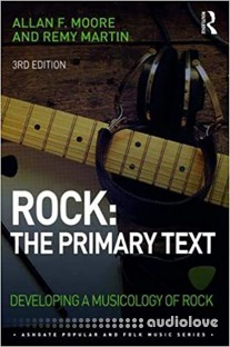 Rock The Primary Text Developing a Musicology of Rock, Third Edition