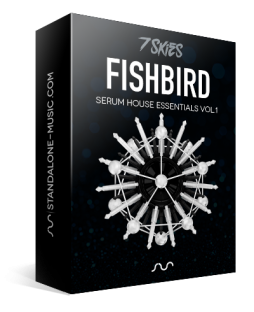 Standalone-Music FISHBIRD SERUM HOUSE PRESETS BY 7 SKIES