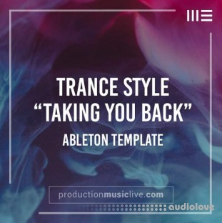 Production Music Live Taking You Back Classic Uplifting Trance Ableton Template