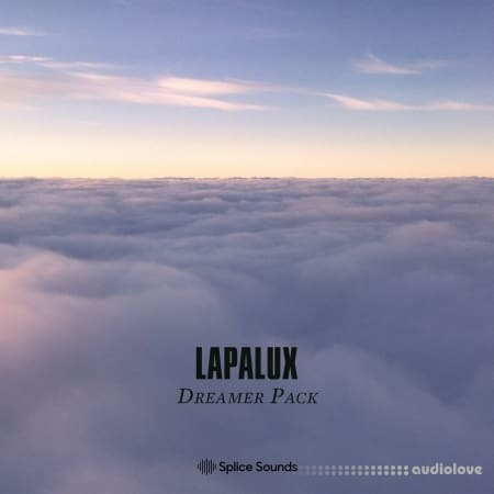Splice Sounds Lapaluxs Dreamer Pack WAV