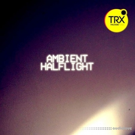 TRX Machinemusic Ambient Halflight WAV