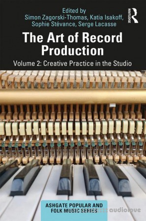 The Art of Record Production Volume 2 Creative Practice in the Studio