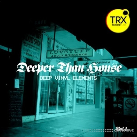 TRX Machinemusic Deeper Than House Deep Vinyl Elements Volume 1 WAV